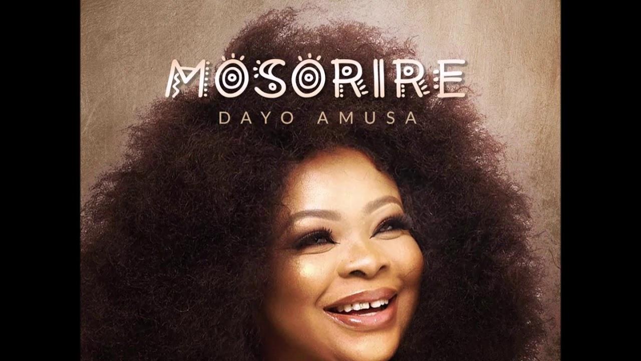 Download Dayo Amusa - MOSORIRE (Official Audio)