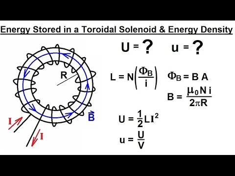 Physics - E&M: Inductance (10 of 20) Energy Stored in a Toroidal Solenoid& Energy Density