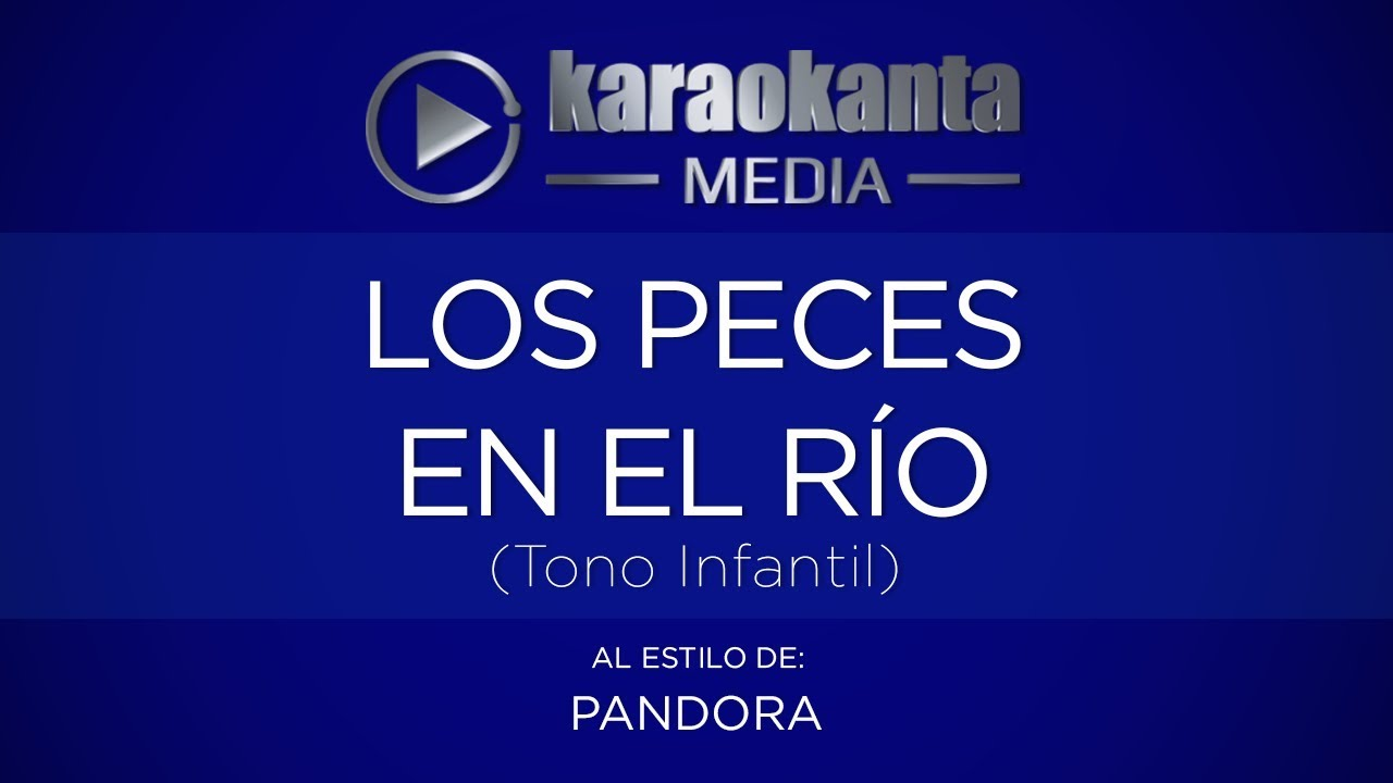 Karaokanta - Pandora - Los Peces En El Rio
