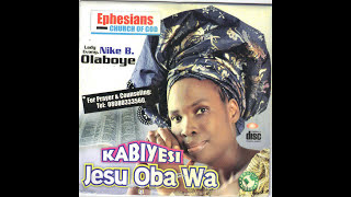 Nike Olaboye - Kabiyesi Jesu Oba Wa