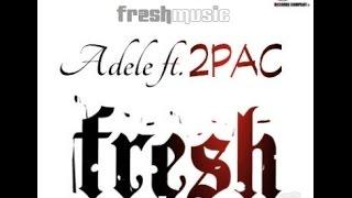 2Pac ft Adele- Hello (Remix) DJFRESH®