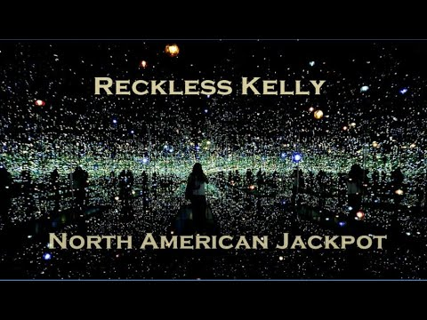 Reckless Kelly - North American Jackpot