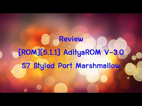 Review [ROM][5.1.1] AdityaROM V-3.0 | S7 Styled Port Marshmallow for Grand2