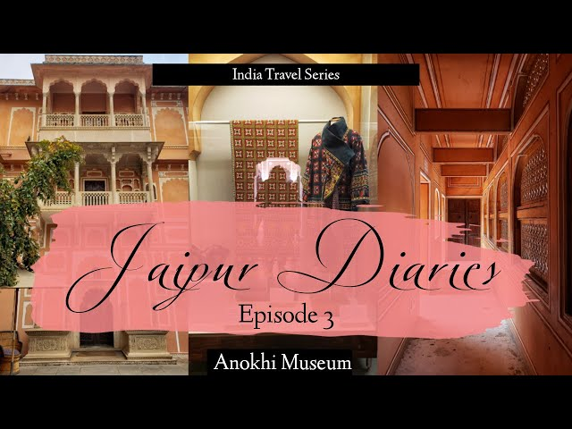 Jaipur Diaries - Episode 3 | Anokhi Museum | Traveller By Birth | Hiral Pandya