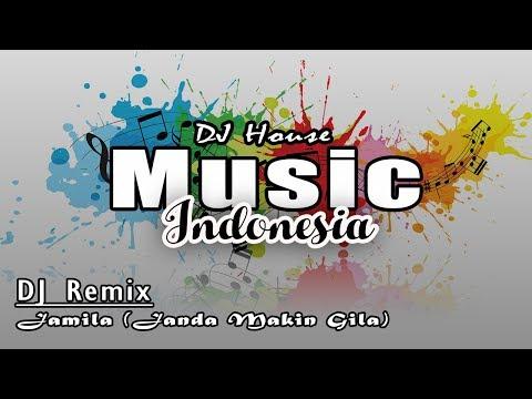 DJ Remix - Jamila (Janda Makin Gila)