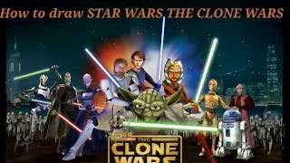 How to draw STAR WARS THE CLONE WARS