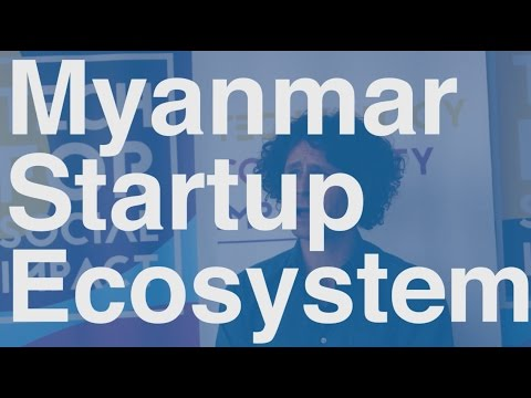 The Startup Ecosystem in Myanmar  (May 2016)