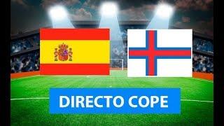(SOLO AUDIO) Directo del España 4-0 Islas Feroe en Tiempo de Juego COPE