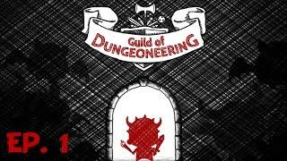 Guild of Dungeoneering - Ep. 1 - Master Dungeoneer - Let