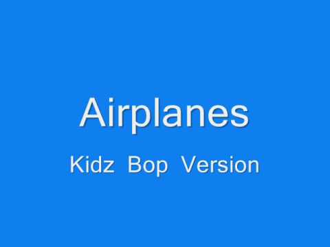 Airplanes   Kidz Bop Version