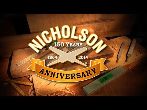 Nicholson® - Files, Rasps and Saws -  A 150 Year Tradition of Quality