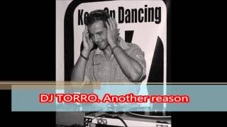 DJ TORRO  Another reason (extended mix)