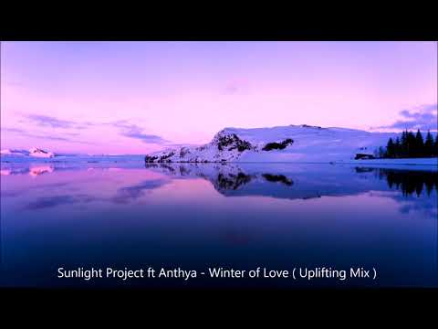 Sunlight Project ft Anthya - Winter of Love ( Uplifting Vocal Mix )
