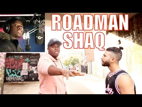 CONFRONTING ROADMAN SHAQ!! *mans not hot*