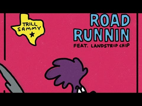 Trill Sammy - Road Runnin Feat. Landstrip Chip