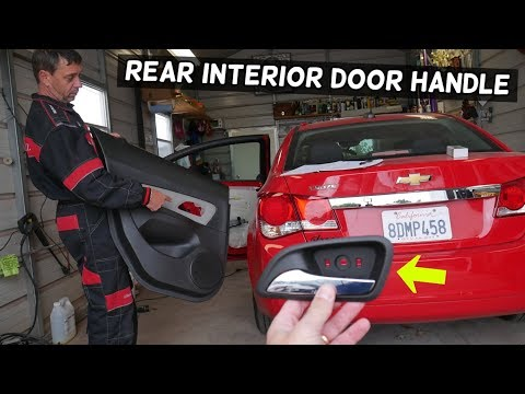 CHEVROLET CRUZE REAR INTERIOR DOOR HANDLE REMOVAL REPLACEMENT, CHEVY CRUZE