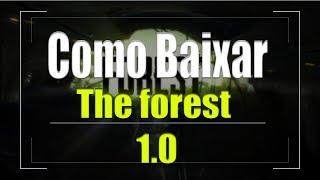 Como baixar e instalar The forest 1.0