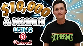 [3 Simple Steps] To Make $10,000 A Month On PINTEREST