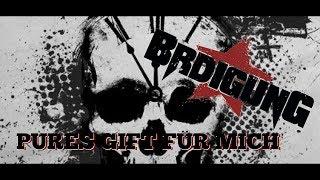 BRDIGUNG - Pures Gift für mich (Fan-Video) [4K]