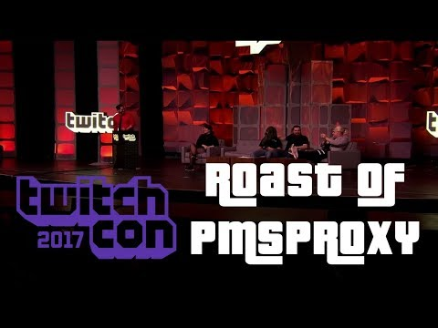 The Roast of PmsProxy - TwitchCon 2017 (with chat)