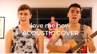 LOVE ME NOW - ACOUSTIC COVER