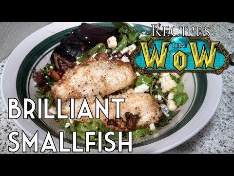 Recipes That WoW Episode 5 - Brilliant Smallfish