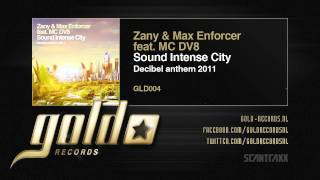 Zany & Max Enforcer feat MC DV8 - Sound Intense City (Decibel Anthem 2011)