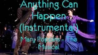 Anything Can Happen (Instrumental) - MARY POPPINS the Musical