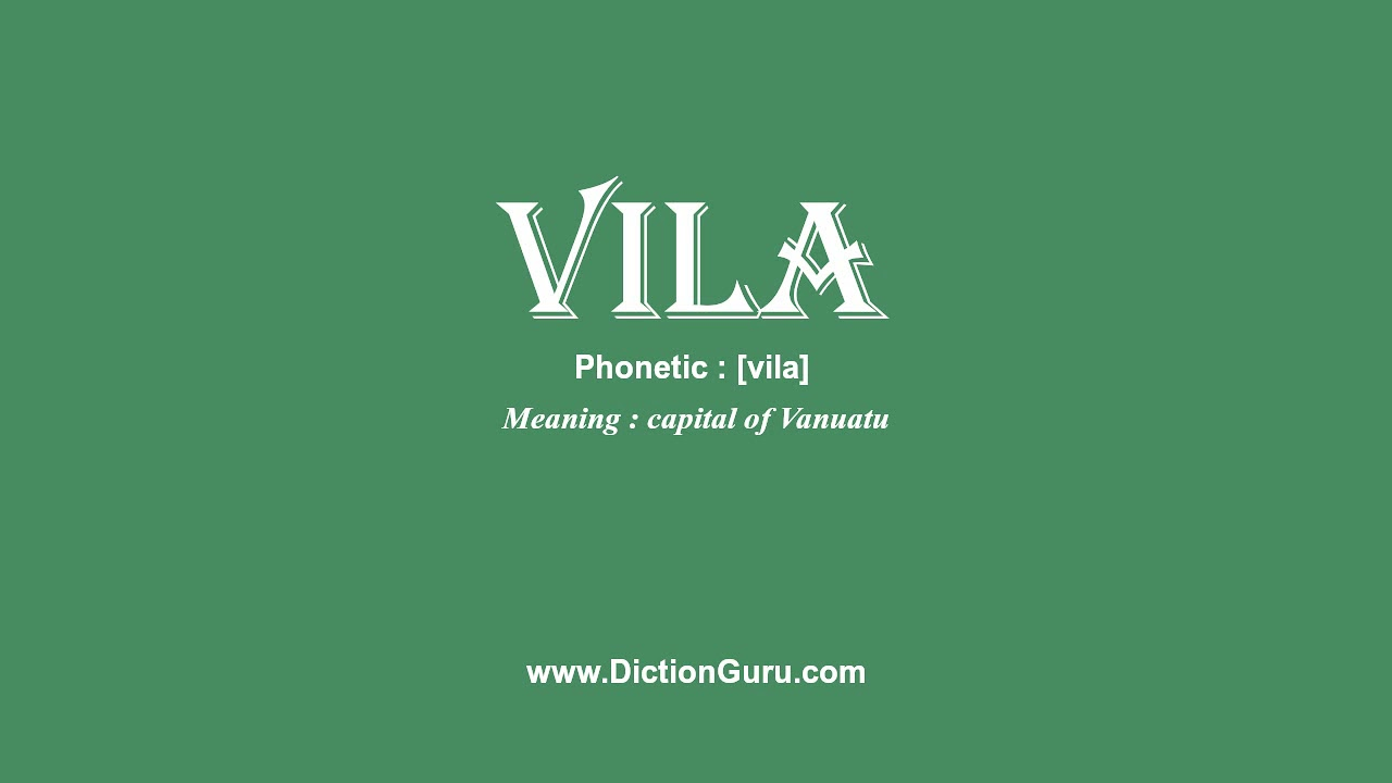 vila: Pronounce vila with Meaning, Phonetic, Synonyms and Sentence Examples