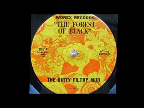 Dirty Filthy Mud – The Forest of Black (1968)***** 📌