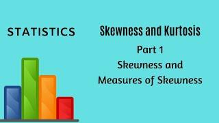 Skewness and Kurtosis - Part 1 - Statistics