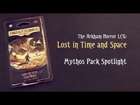 Lost in Time and Space (Mythos Pack Spotlight)