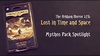 A look at Lost in Time and Space, Mythos Pack #6 in The Dunwich Leg...