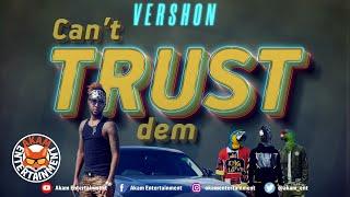 Vershon - Can't Trust Dem [Bottle Cork Riddim] July 2020