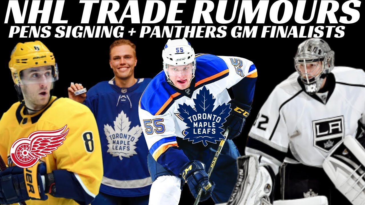 Nhl Trade Rumours Parayko To Leafs Kings Red Wings Panthers Gm Finalists Youtube