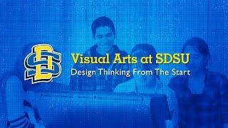 Visual Arts at SDSU---Design Thinking From the Start