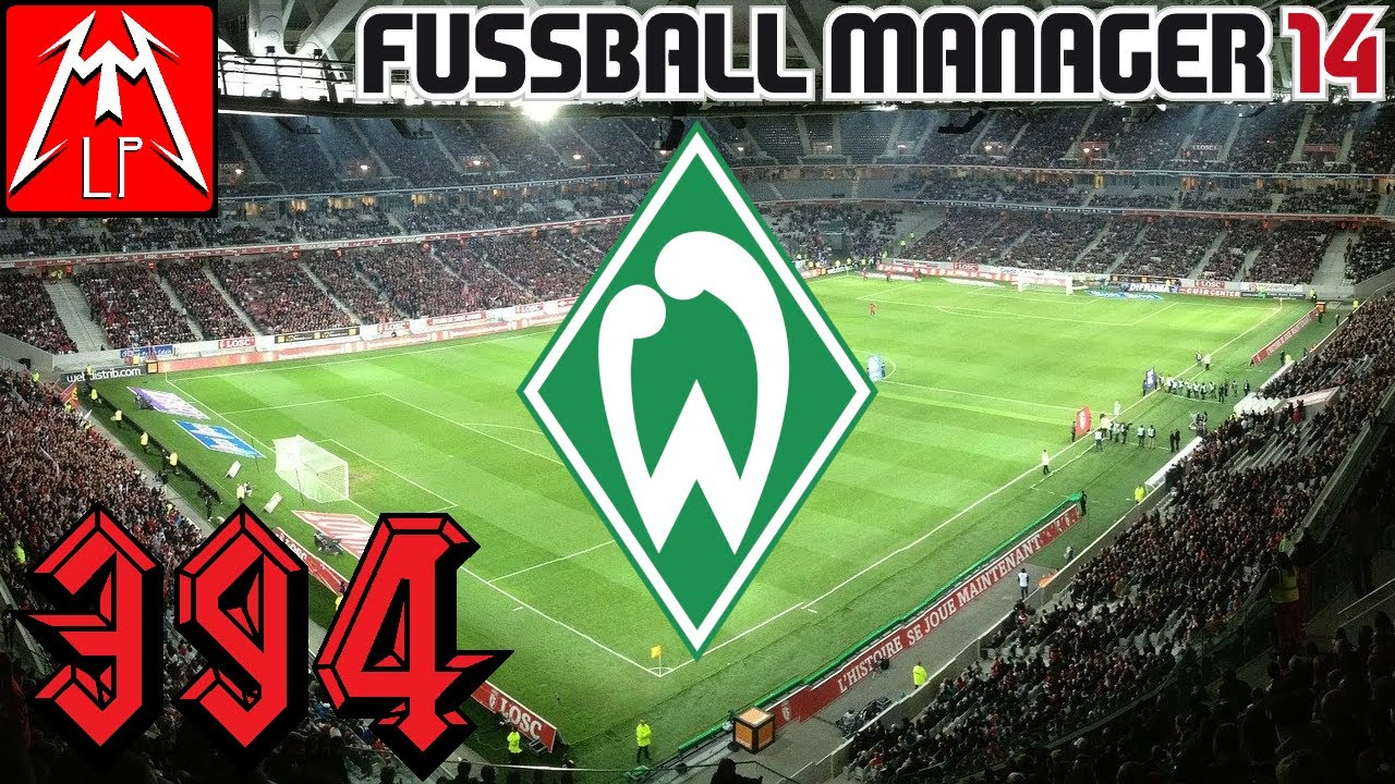Der Gastgeber des CL-FINALS ist... Sptg. 11: SV Werder Bremen ⚽️ MTV Gießen CaC FM 14 #394