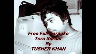 Himesh reshammiya Tera Suroor Full Karaoke F:t Tusher Khan
