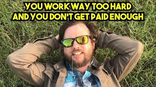 Why are you working 8 hours per day?
