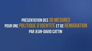 Présentation des 30 mesures pour une politique d'identité et de remigration par Jean-David Cattin Top 10 Video