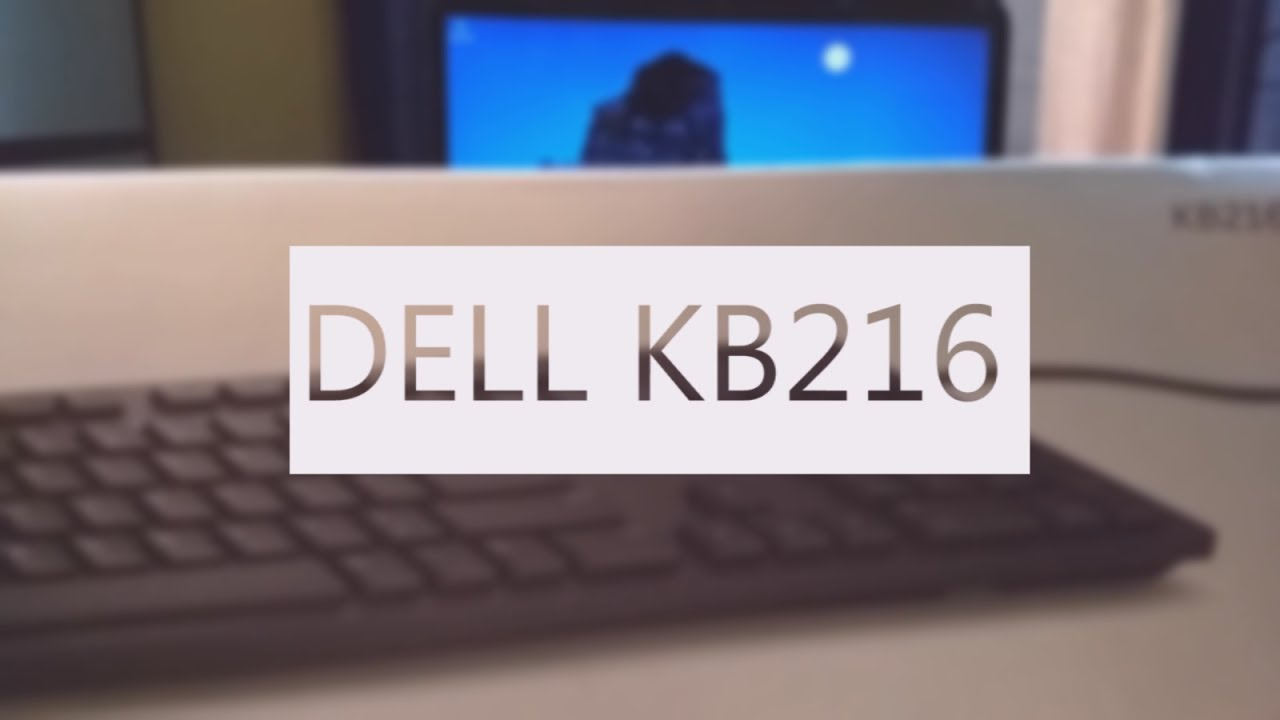 Dell KB216 Wired USB Keyboard Unboxing and Impressions
