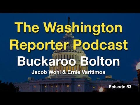 The Washington Reporter Podcast - Buckaroo Bolton - Episode #53