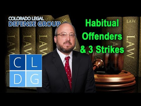 Habitual Offender (3 Strikes) Laws and Penalties in Colorado