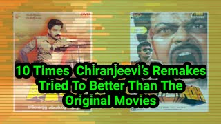 10 Times When  Chiranjeevi's Remakes Tried To  Were Better Than The  Original Movies