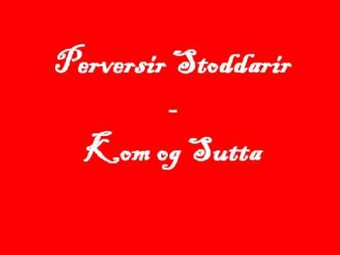 Perversir Stoddarar - Kom Og Sutta