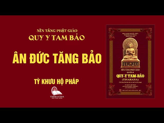 09. Ân Đức Tăng Bảo - Tỳ Khưu Hộ Pháp - QUY Y TAM BẢO