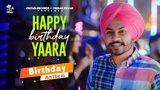 Happy Birthday Yaara | Himmat Sandhu | YJKD Team | New Punjabi Songs 2021 | Latest Punjabi Songs