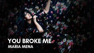Maria Mena - You Broke Me (Lyrics)