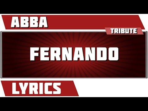 Fernando - Abba tribute - Lyrics
