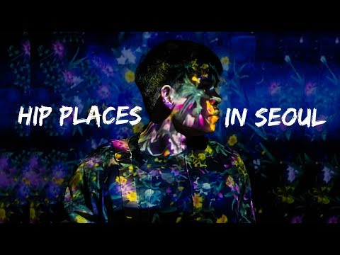 Hip places in Seoul เที่ยวเกาหลี แบบนี้มันก็จะฮิปๆหน่อย | Seoul , South Korea 4K | A dayscape